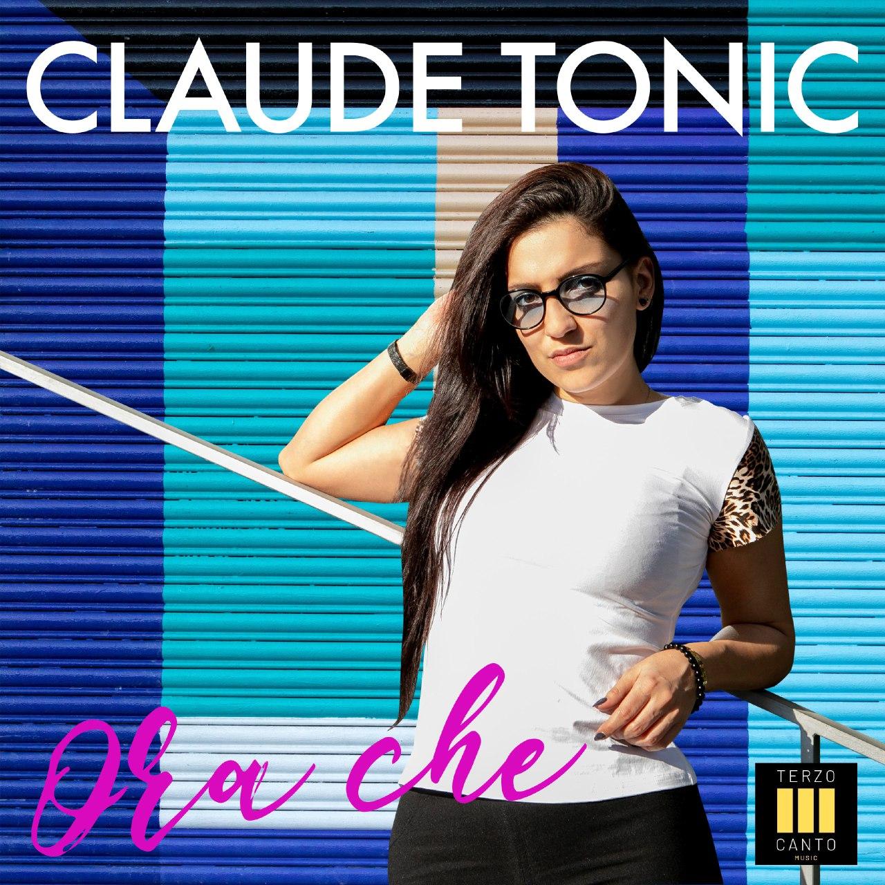 """""""Ora che"""" – Il nuovo singolo dell'estate 2019 di Claude Tonic"""
