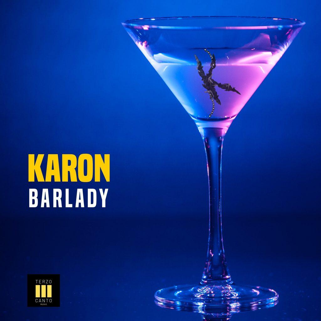 """Karon è tornato. Il nuovo singolo """"Barlady"""" in uscita il 29 luglio"""